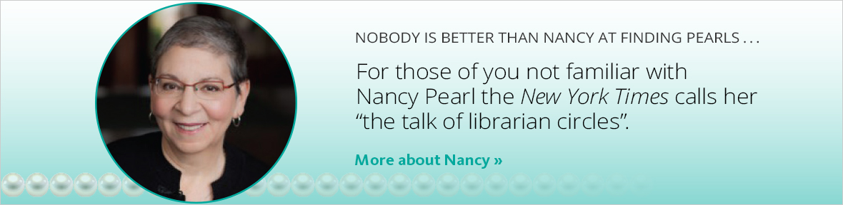 "For those of you not familiar with Nancy Pearl the New York Times calls her ""the talk of librarian circles"". Learn more."