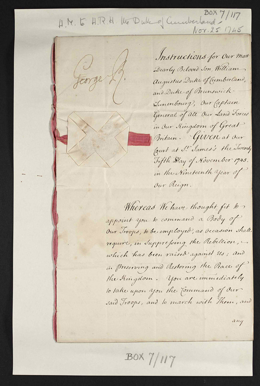 RA CP/Main/7/117 – Instructions from George II to his son, Duke of Cumberland, for suppressing the Jacobite Uprising, November 1745 Supplied by the Royal Archives /© Her Majesty Queen Elizabeth II