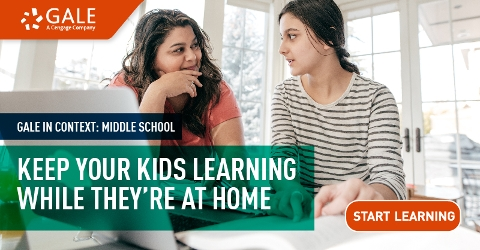 Keep your kids learning while they're at home with Gale In Context: Middle School