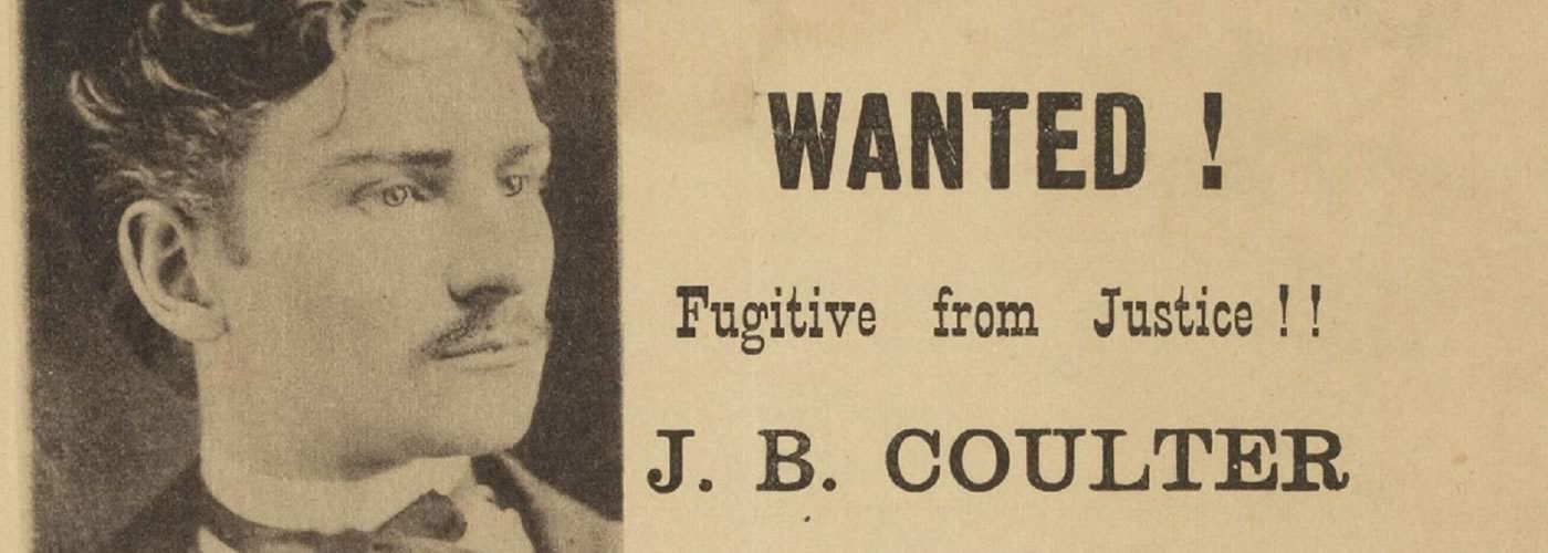 Wanted! Fugitive from Justice! J.B. Coulter Poster