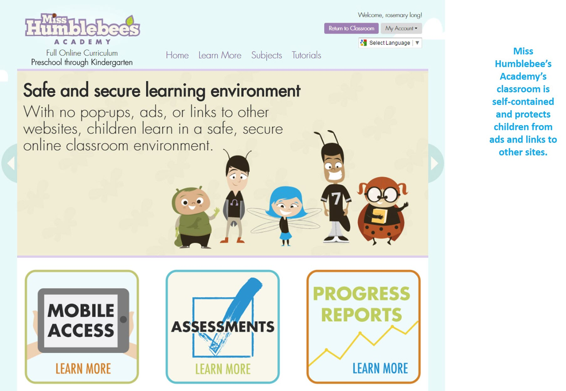 Miss Humblebee's Academy's classroom is self-contained and protects children from ads and links to other sites.