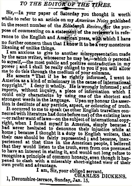 Charles Dickens was a frequent correspondent to the editor of the Times. 16 Jan. 1843: 5.