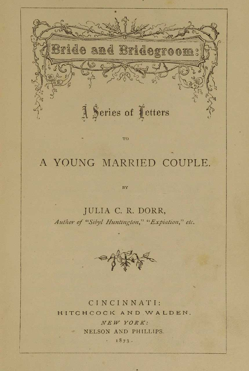 From: Julia C. R. Dorr (Julia Caroline Ripley), Bride and bridegroom: a series of letters to a young married couple (1873)