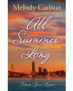 All Summer Long: A San Francisco Romance