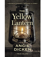 The Yellow Lantern: Historical Stories of Romance and Crime